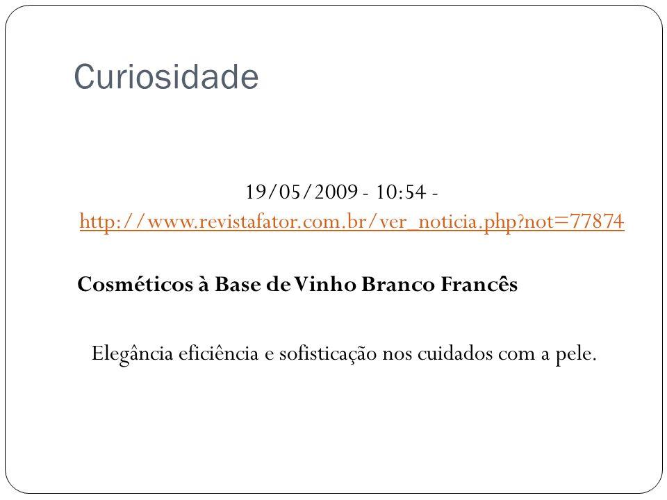 Curiosidade 19/05/2009 - 10:54 - http://www.revistafator.com.br/ver_noticia.php?not=77874 http://www.revistafator.com.br/ver_noticia.php?not=77874 Cos