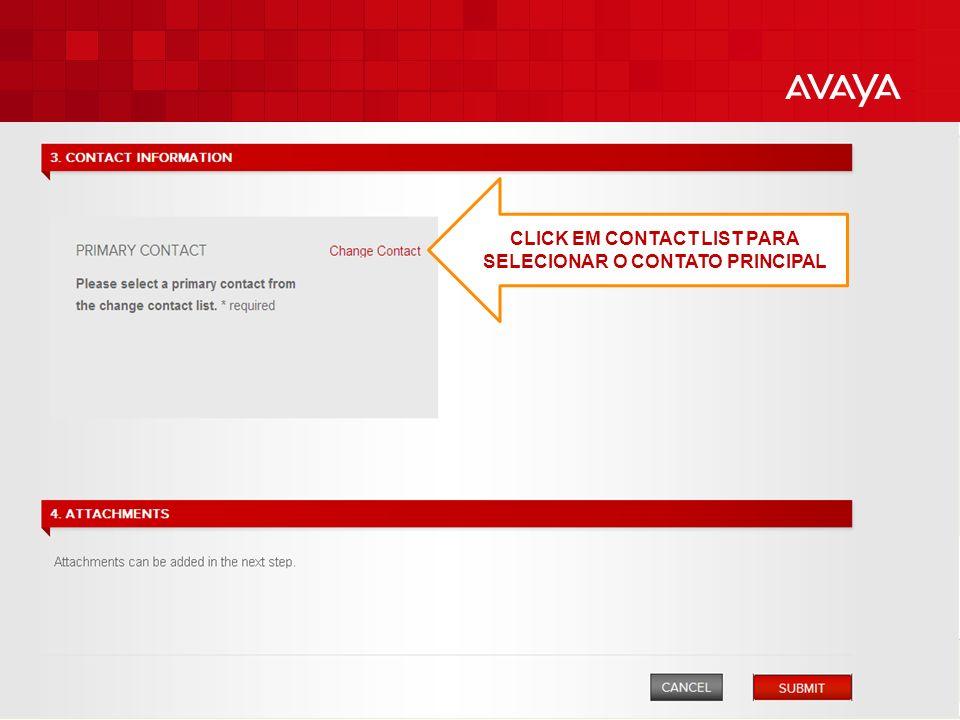 © 2010 Avaya Inc. All rights reserved. 15 CLICK EM CONTACT LIST PARA SELECIONAR O CONTATO PRINCIPAL