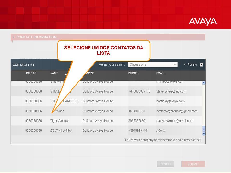 © 2010 Avaya Inc. All rights reserved. 16 SELECIONE UM DOS CONTATOS DA LISTA