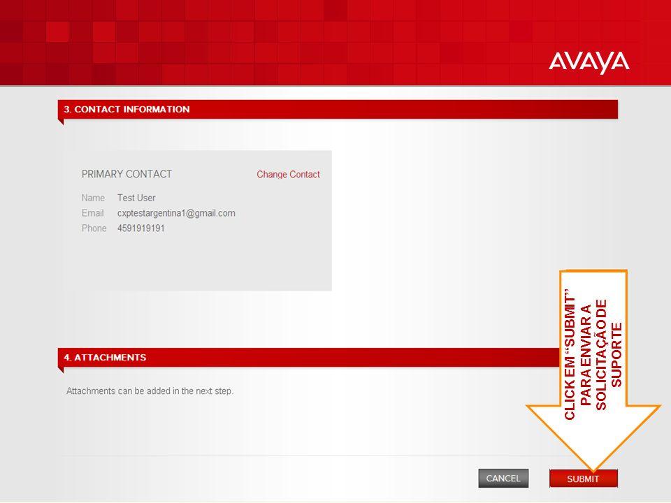 © 2010 Avaya Inc. All rights reserved. 17 CLICK EM SUBMIT PARA ENVIAR A SOLICITAÇÃO DE SUPORTE