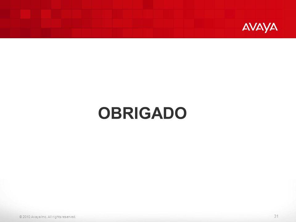 © 2010 Avaya Inc. All rights reserved. 31 OBRIGADO