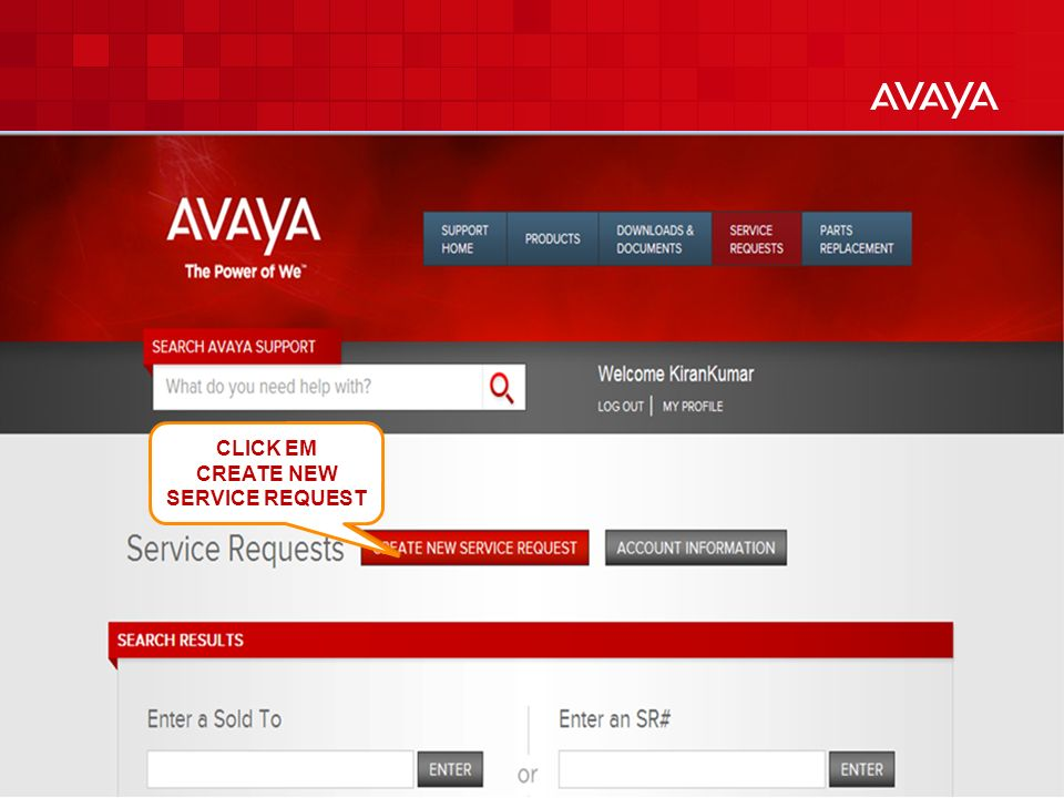 © 2010 Avaya Inc. All rights reserved. 5 CLICK EM CREATE NEW SERVICE REQUEST