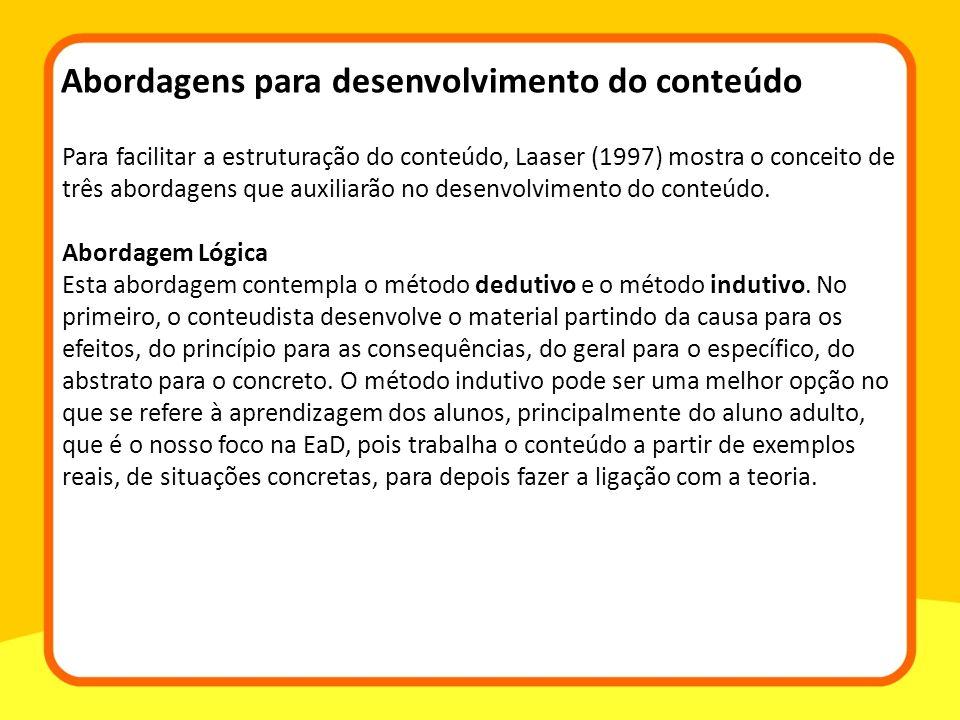 Para facilitar a estruturação do conteúdo, Laaser (1997) mostra o conceito de três abordagens que auxiliarão no desenvolvimento do conteúdo. Abordagem