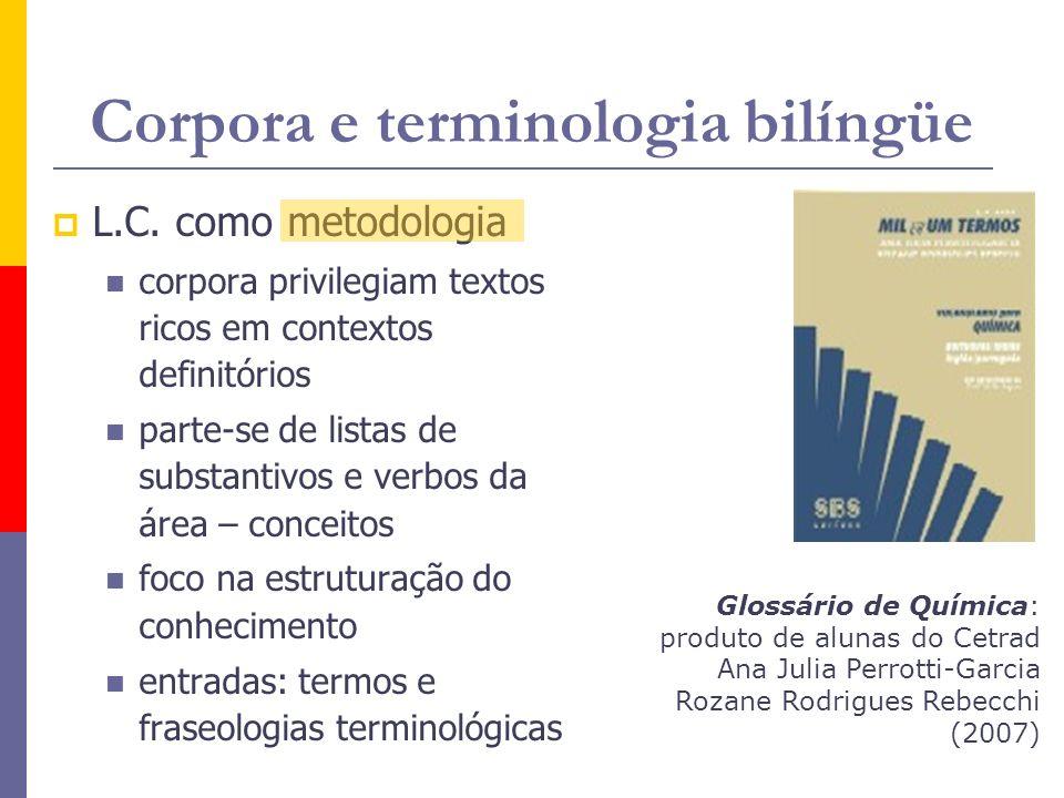 Corpora e terminologia bilíngüe L.C. como metodologia corpora privilegiam textos ricos em contextos definitórios parte-se de listas de substantivos e