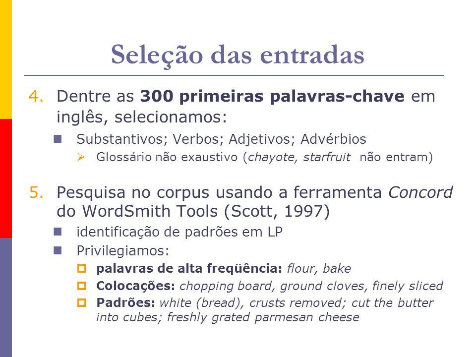 Seleção das entradas 4.Dentre as 300 primeiras palavras-chave em inglês, selecionamos: Substantivos; Verbos; Adjetivos; Advérbios Glossário não exaust