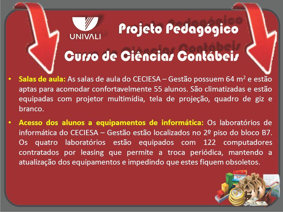 Salas de aula: As salas de aula do CECIESA – Gestão possuem 64 m 2 e estão aptas para acomodar confortavelmente 55 alunos.