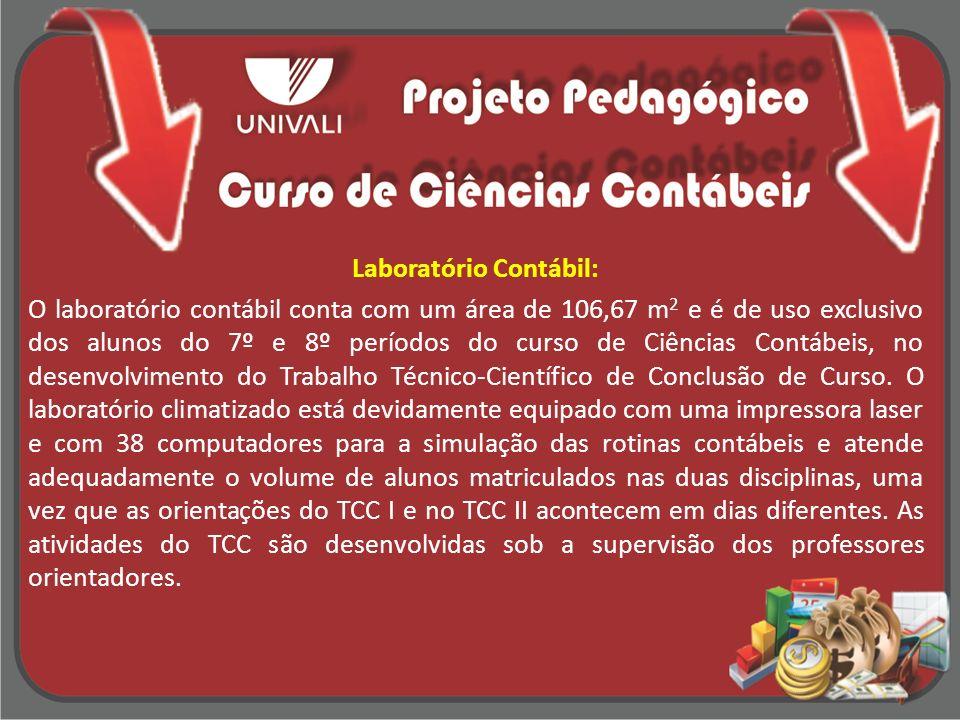 Laboratório Contábil: O laboratório contábil conta com um área de 106,67 m 2 e é de uso exclusivo dos alunos do 7º e 8º períodos do curso de Ciências Contábeis, no desenvolvimento do Trabalho Técnico-Científico de Conclusão de Curso.