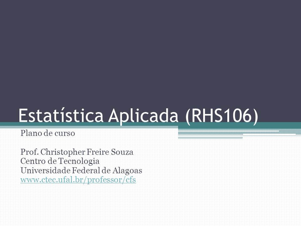 Estatística Aplicada (RHS106) Plano de curso Prof.
