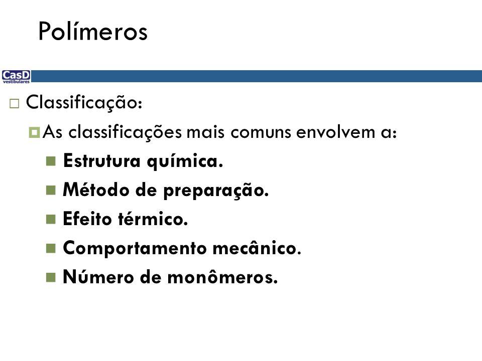 Polímeros Classificação: Estrutura química. Poliamidas Poliestéres...