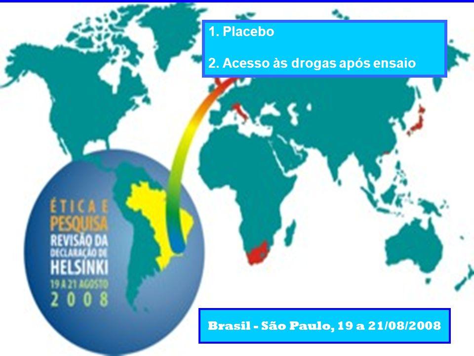 Brasil - São Paulo, 19 a 21/08/2008 1. Placebo 2. Acesso às drogas após ensaio