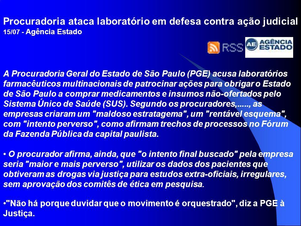 Procuradoria ataca laboratório em defesa contra ação judicial 15/07 - Agência Estado A Procuradoria Geral do Estado de São Paulo (PGE) acusa laboratór