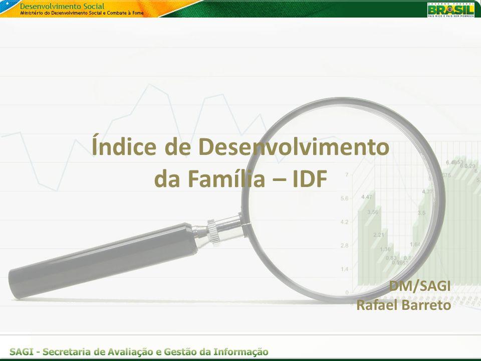 Índice de Desenvolvimento da Família – IDF DM/SAGI Rafael Barreto