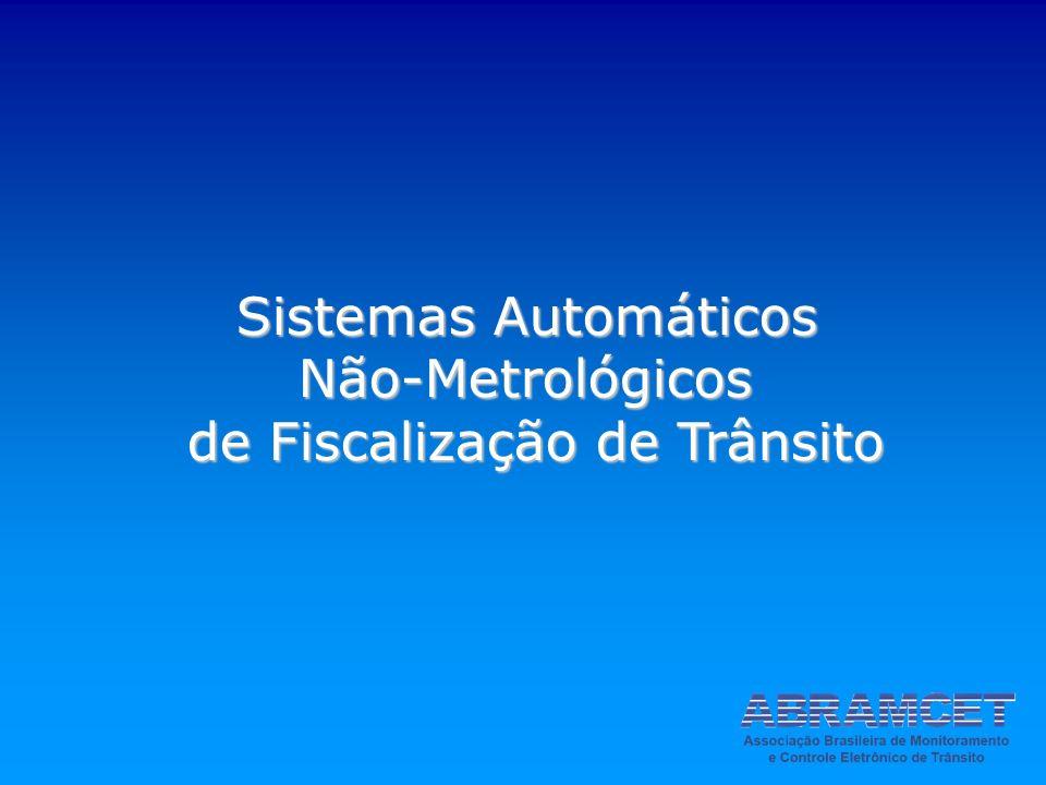 Sistemas Automáticos Não-Metrológicos de Fiscalização de Trânsito