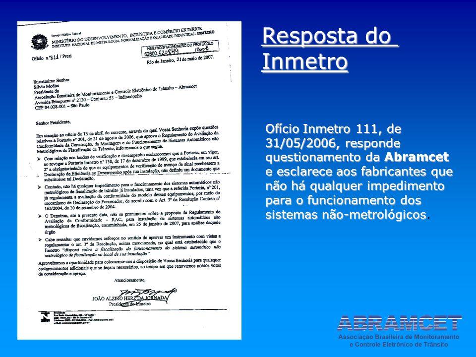Ofício Inmetro 111, de 31/05/2006, responde questionamento da Abramcet e esclarece aos fabricantes que não há qualquer impedimento para o funcionament