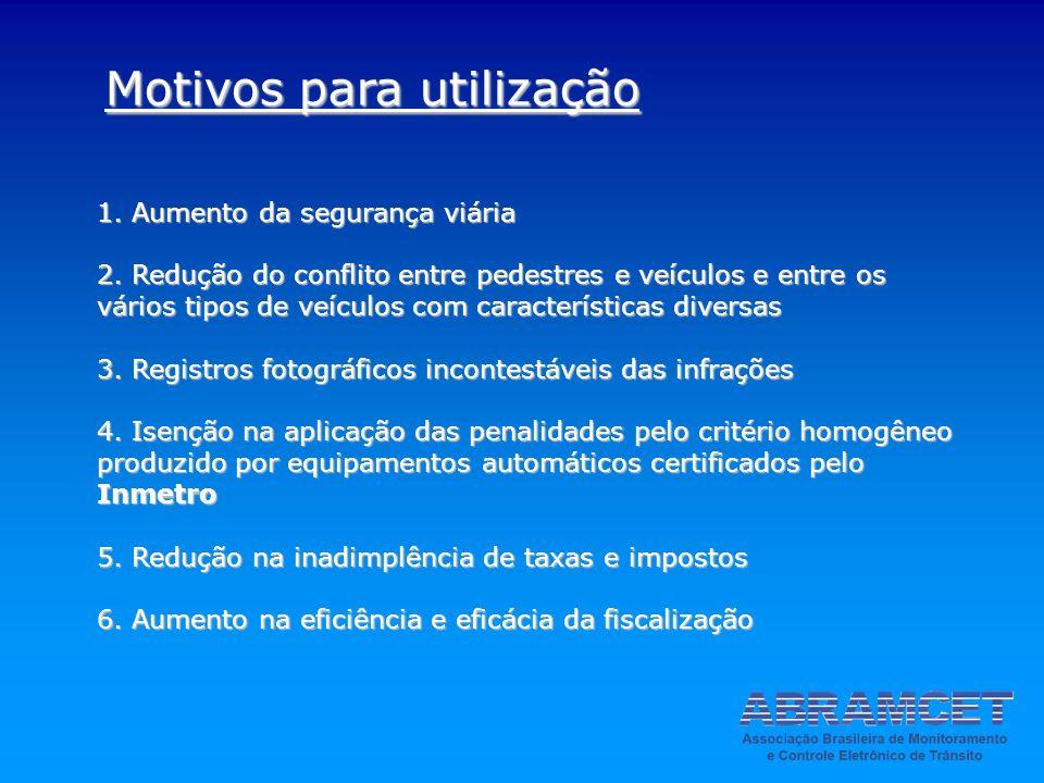 1. Aumento da segurança viária 2. Redução do conflito entre pedestres e veículos e entre os vários tipos de veículos com características diversas 3. R