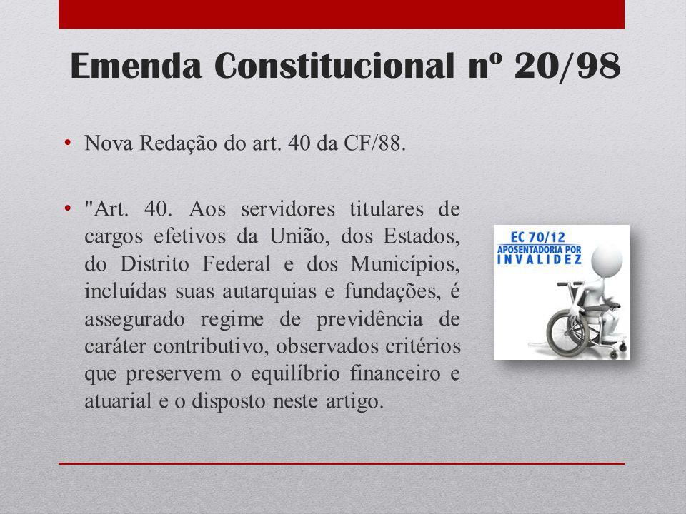 Emenda Constitucional nº 20/98 Nova Redação do art. 40 da CF/88.