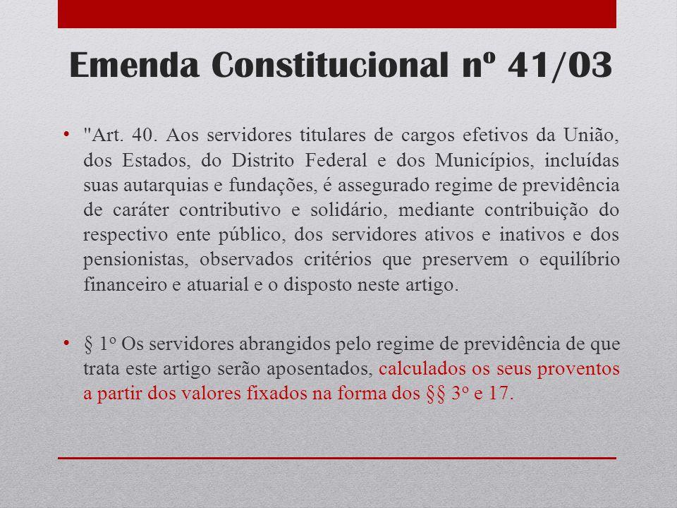 Emenda Constitucional nº 41/03 I - por invalidez permanente, sendo os proventos proporcionais ao tempo de contribuição, exceto se decorrente de acidente em serviço, moléstia profissional ou doença grave, contagiosa ou incurável, na forma da lei.