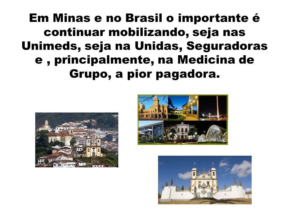 Em Minas e no Brasil o importante é continuar mobilizando, seja nas Unimeds, seja na Unidas, Seguradoras e, principalmente, na Medicina de Grupo, a pi