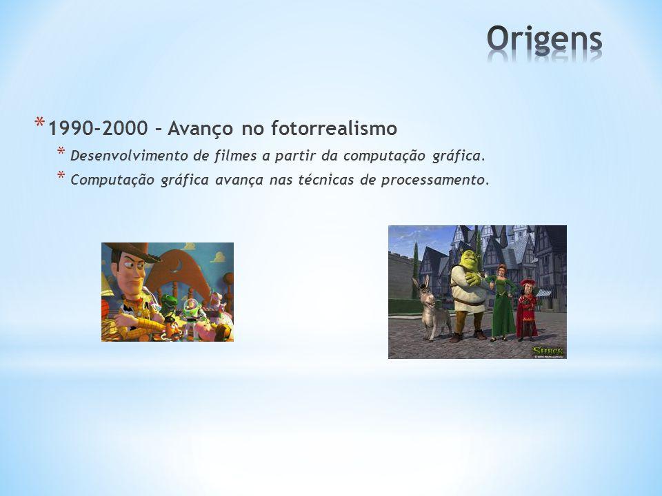 * 1990-2000 – Avanço no fotorrealismo * Desenvolvimento de filmes a partir da computação gráfica. * Computação gráfica avança nas técnicas de processa