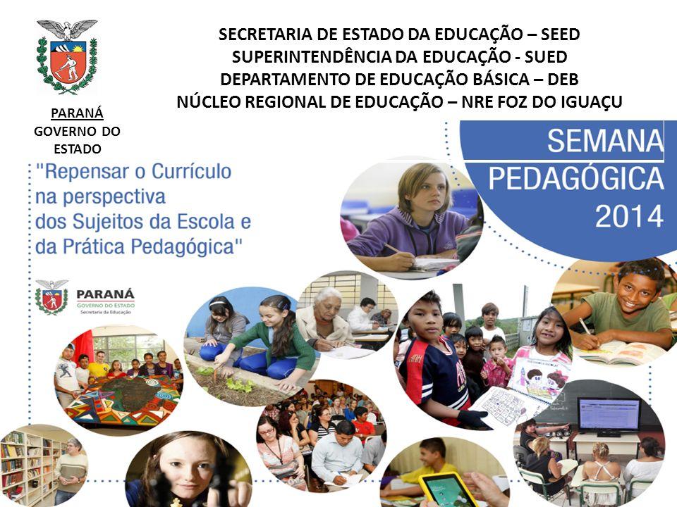 PARANÁ GOVERNO DO ESTADO SECRETARIA DE ESTADO DA EDUCAÇÃO – SEED SUPERINTENDÊNCIA DA EDUCAÇÃO - SUED DEPARTAMENTO DE EDUCAÇÃO BÁSICA – DEB NÚCLEO REGI