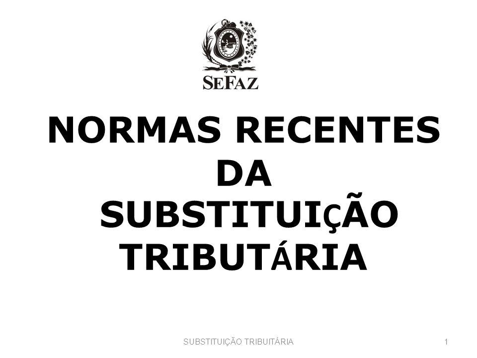 Copyright, 1997 © Dale Carnegie & Associates, Inc. NORMAS RECENTES DA SUBSTITUI Ç ÃO TRIBUT Á RIA 1SUBSTITUIÇÃO TRIBUITÁRIA