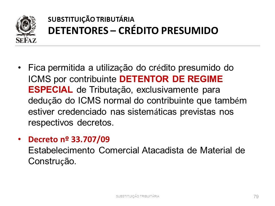 Fica permitida a utiliza ç ão do cr é dito presumido do ICMS por contribuinte DETENTOR DE REGIME ESPECIAL de Tributa ç ão, exclusivamente para dedu ç