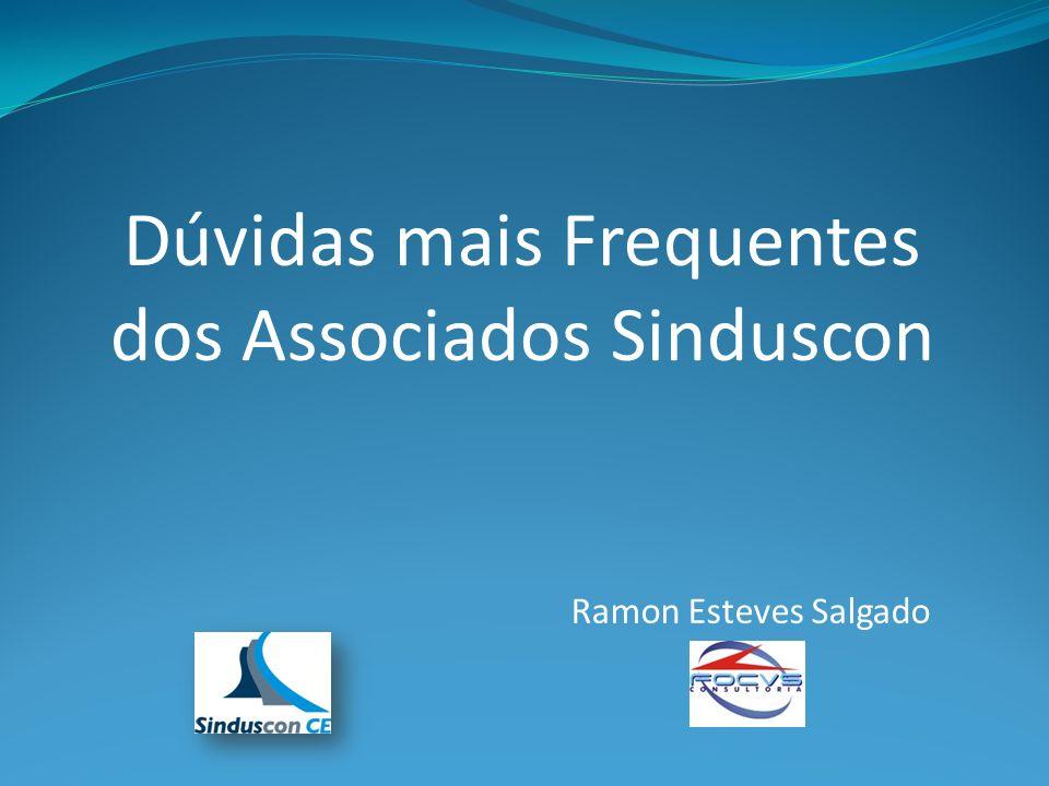 Ramon Esteves Salgado Dúvidas mais Frequentes dos Associados Sinduscon