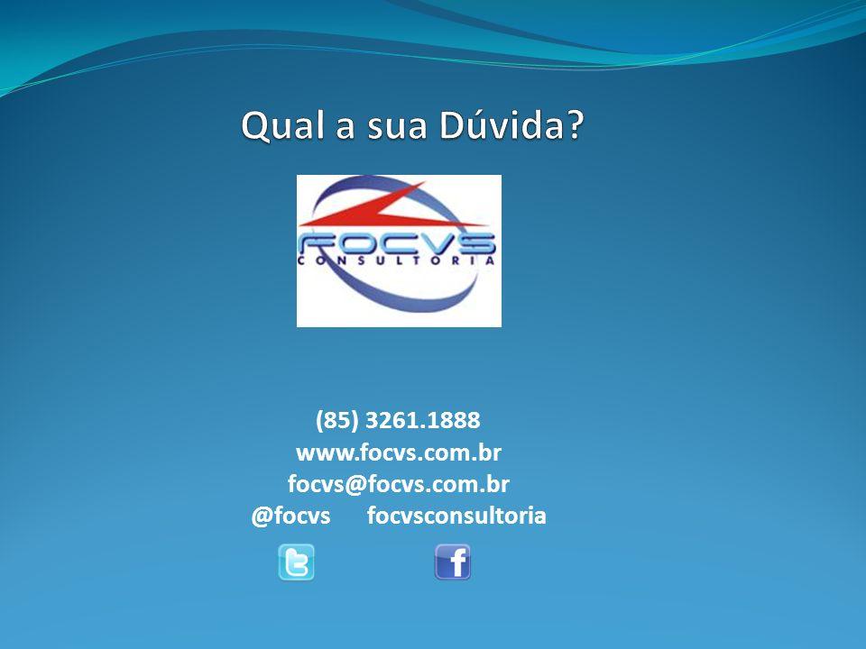 (85) 3261.1888 www.focvs.com.br focvs@focvs.com.br @focvs focvsconsultoria