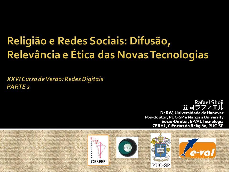 Rafael Shoji Dr RW, Universidade de Hanover Pós-doutor, PUC-SP e Nanzan University Sócio-Diretor, E-VAL Tecnologia CERAL, Ciências da Religião, PUC-SP