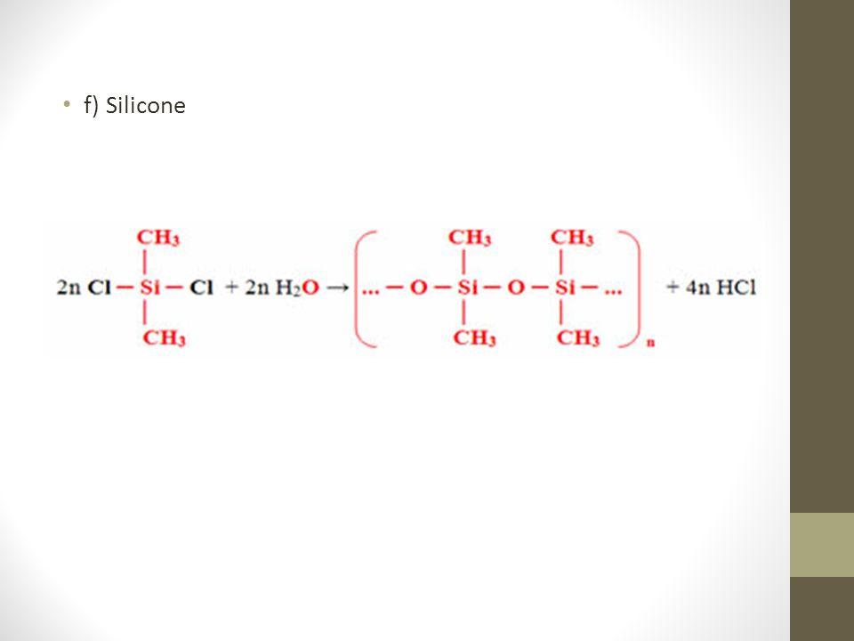f) Silicone