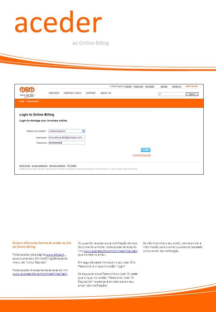 aceder ao Online Billing Pode aceder pela página www.tnt.com,, seleccionando o Online Billing fatravés do menu de Links Rápidoswww.tnt.com Pode aceder