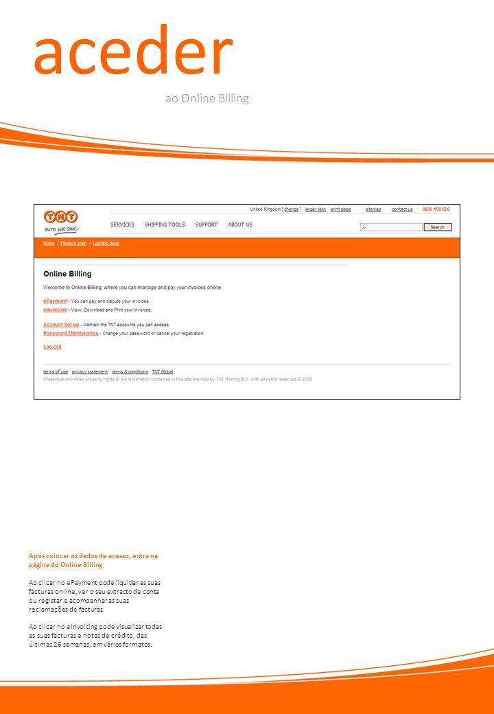 aceder ao Online Billing Ao clicar no ePayment pode liquidar as suas facturas online, ver o seu extracto de conta ou registar e acompanhar as suas rec