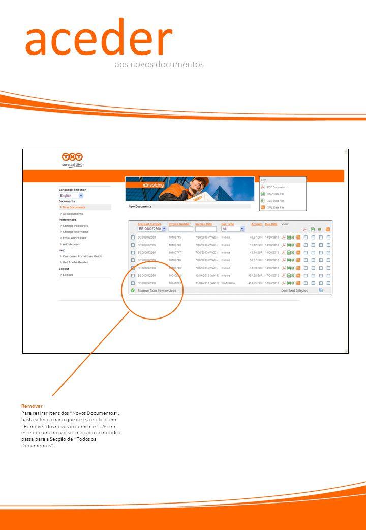 aceder aos novos documentos Para retirar itens dos Novos Documentos, basta seleccionar o que deseja e clicar em Remover dos novos documentos. Assim es