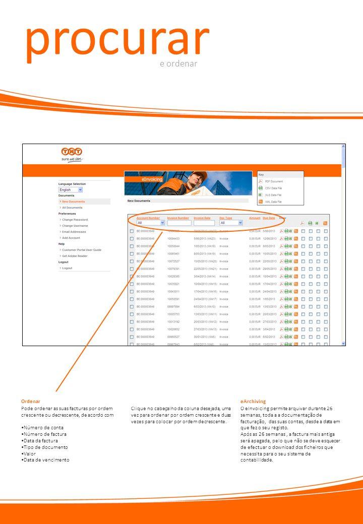 procurar e ordenar Pode ordenar as suas facturas por ordem crescente ou decrescente, de acordo com Número de conta Número de factura Data da factura T