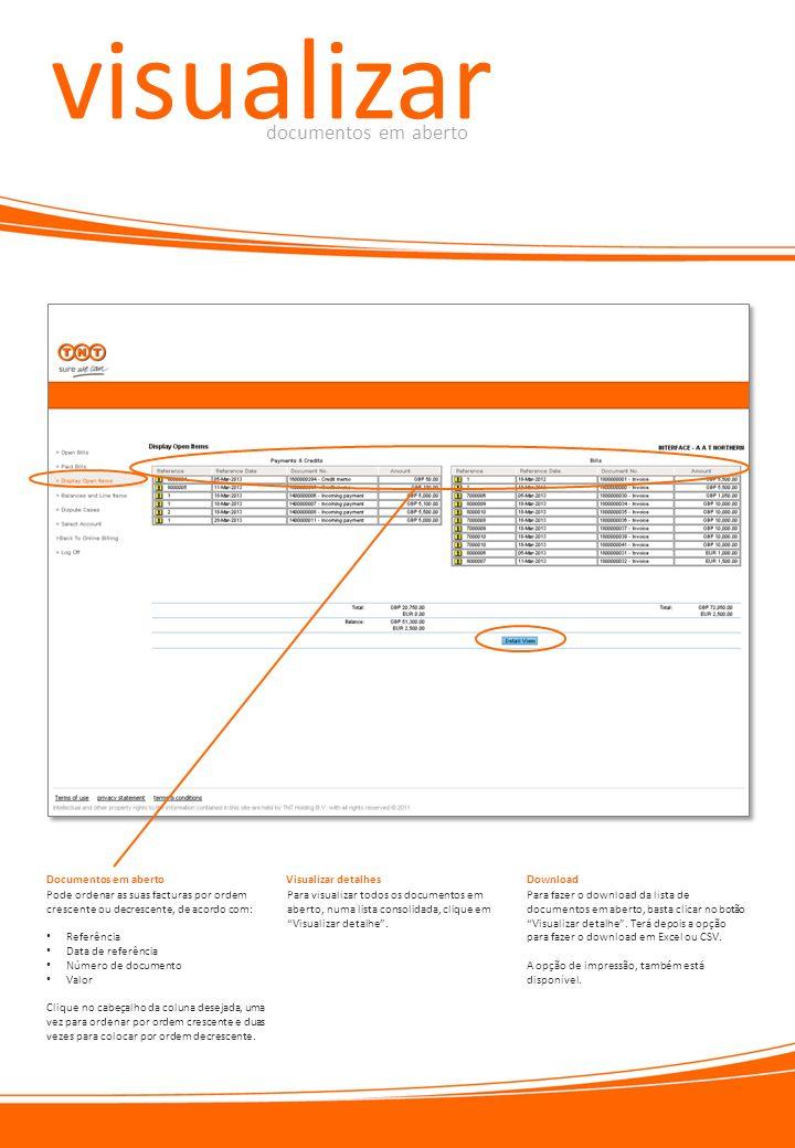 Pode ordenar as suas facturas por ordem crescente ou decrescente, de acordo com: Referência Data de referência Número de documento Valor Clique no cab