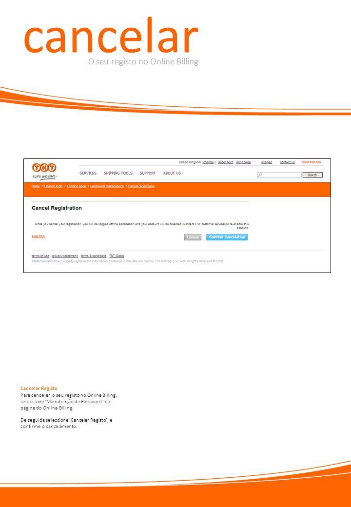cancelar O seu registo no Online Billing Para cancelar o seu registo no Online Billing, seleccione Manutenção de Password na página do Online Billing.