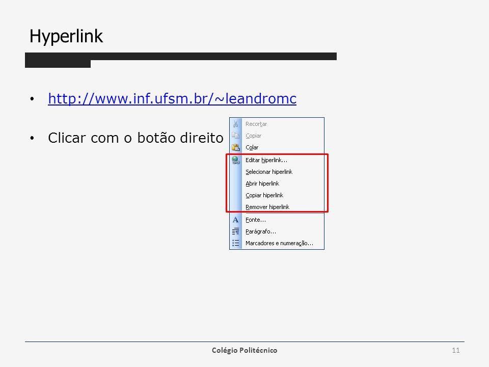 Hyperlink http://www.inf.ufsm.br/~leandromc Clicar com o botão direito Colégio Politécnico11
