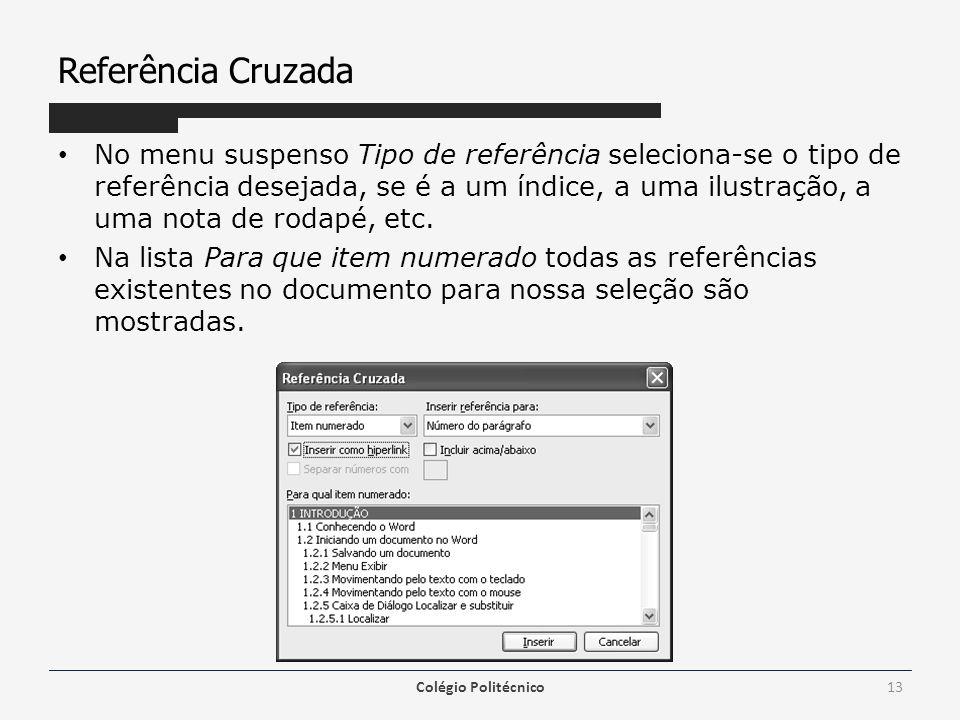 Referência Cruzada No menu suspenso Tipo de referência seleciona-se o tipo de referência desejada, se é a um índice, a uma ilustração, a uma nota de r