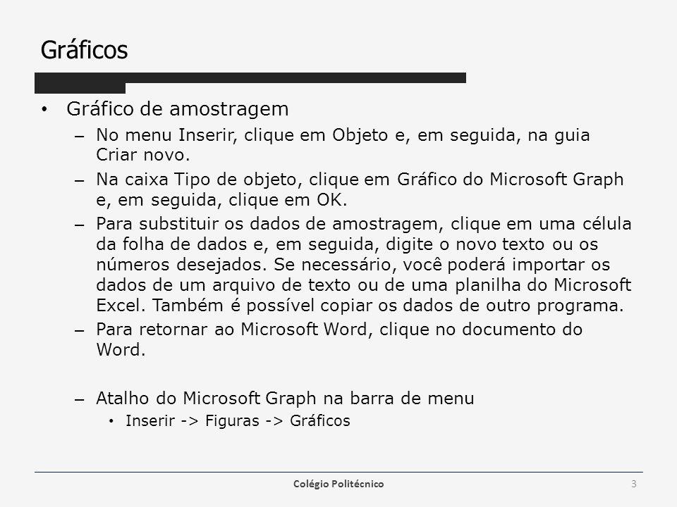 Gráficos Gráfico de amostragem – No menu Inserir, clique em Objeto e, em seguida, na guia Criar novo. – Na caixa Tipo de objeto, clique em Gráfico do