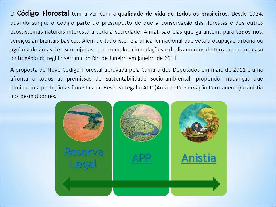 O Código Florestal tem a ver com a qualidade de vida de todos os brasileiros. Desde 1934, quando surgiu, o Código parte do pressuposto de que a conser