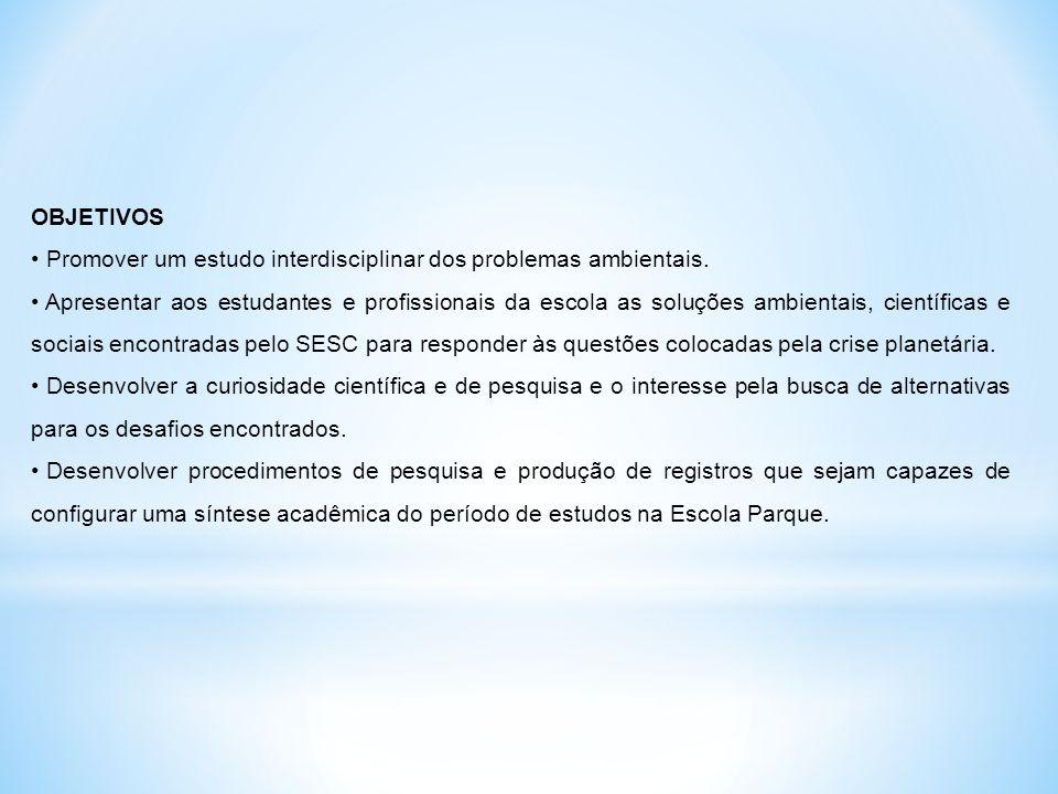 DISCIPLINAS ENVOLVIDAS NO ESTUDO: BIOLOGIA, QUÍMICA, FÍSICA, MATEMÁTICA, HISTÓRIA, GEOGRAFIA, ARTE, LÍNGUA PORTUGUESA.