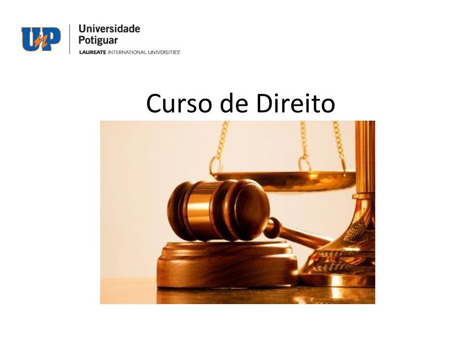 Curso: Bacharelado em Direito Unidades: Floriano Peixoto Roberto Freire Mossoró Duração do curso: 5 anos (10 períodos)