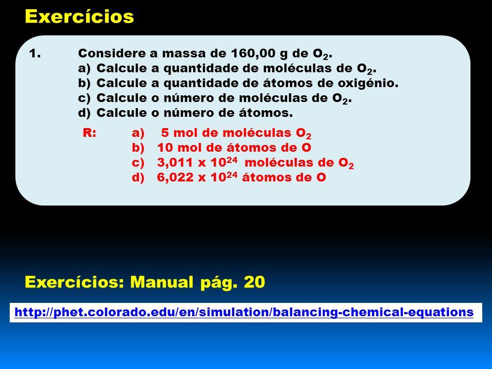 1.Considere a massa de 160,00 g de O 2.a)Calcule a quantidade de moléculas de O 2.