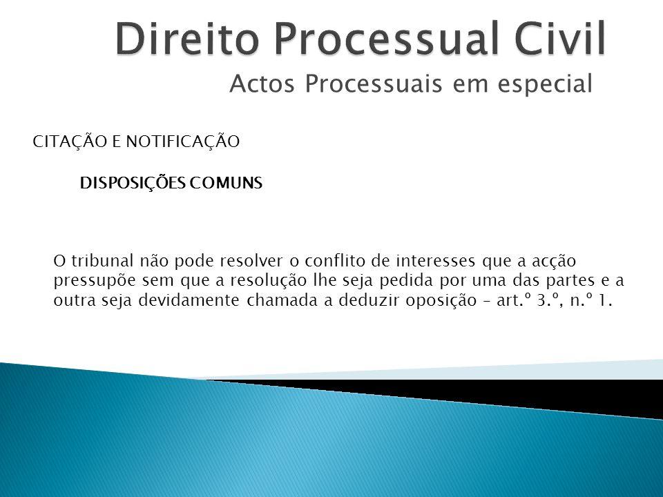 Actos Processuais em especial É ainda permitida a citação promovida por mandatário judicial, nos termos dos artigos 245.º e 246.º.