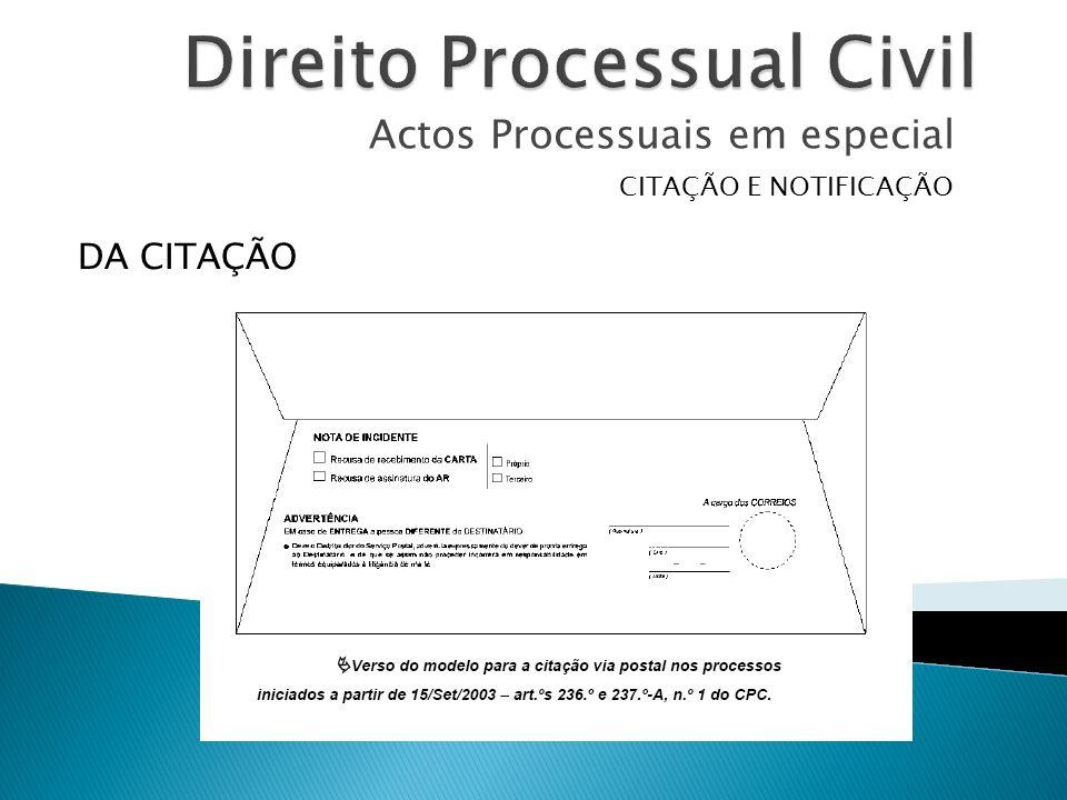 Actos Processuais em especial CITAÇÃO E NOTIFICAÇÃO DA CITAÇÃO