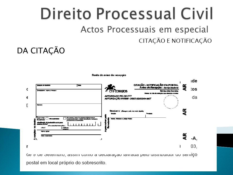 Actos Processuais em especial CITAÇÃO E NOTIFICAÇÃO DISPOSIÇÕES COMUNS DA CITAÇÃO