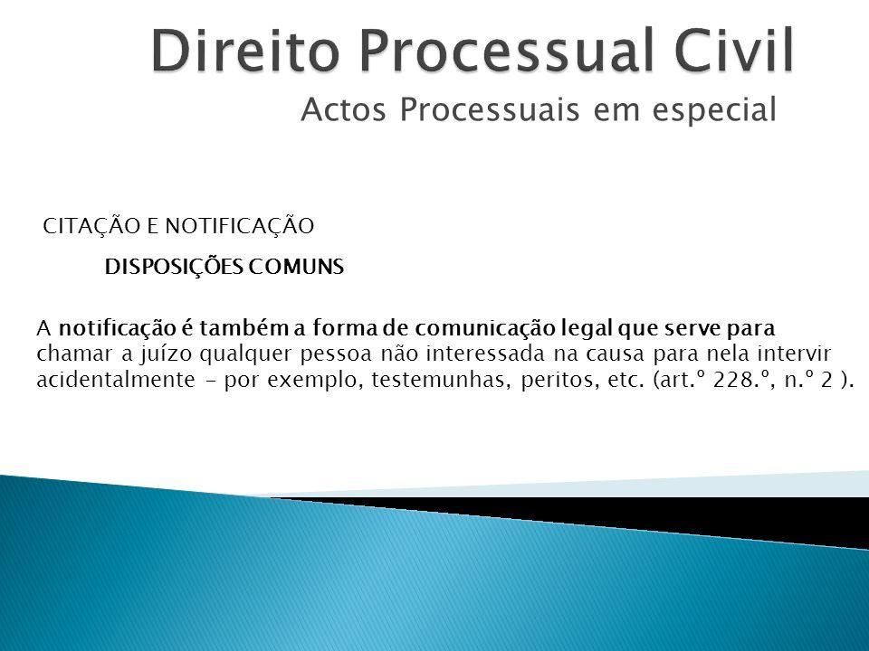 Actos Processuais em especial CITAÇÃO E NOTIFICAÇÃO O artº 234º, nº1, consagra a regra da oficiosidade da citação.