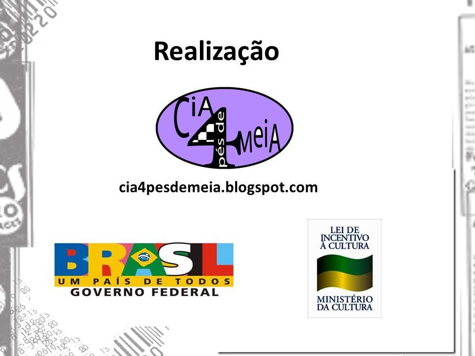 Realização cia4pesdemeia.blogspot.com