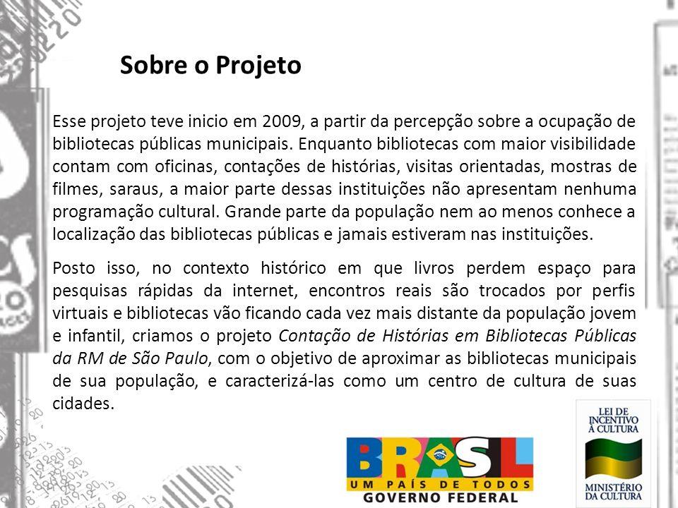 Sobre o Projeto Esse projeto teve inicio em 2009, a partir da percepção sobre a ocupação de bibliotecas públicas municipais. Enquanto bibliotecas com