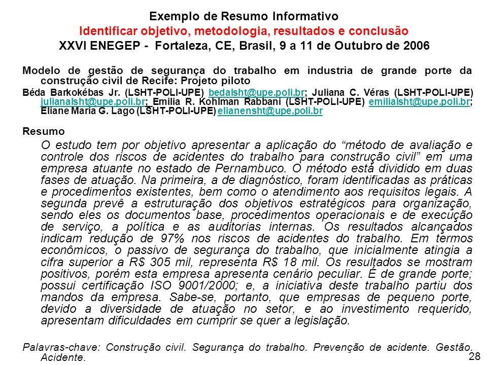 Exemplo de Resumo Informativo Identificar objetivo, metodologia, resultados e conclusão XXVI ENEGEP - Fortaleza, CE, Brasil, 9 a 11 de Outubro de 2006